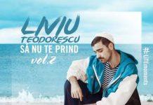 Liviu Teodorescu - Sa Nu Te Prind