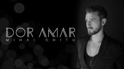Mihai Chitu - Dor Amar