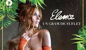 Elena - Un gram de suflet